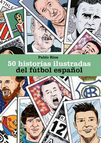 50 HISTORIAS ILUSTRADAS DEL FUTBOL ESPAÑOL