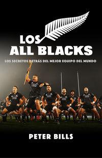 ALL BLACKS, LOS - LOS SECRETOS DETRAS DEL MEJOR EQUIPO DEL MUNDO