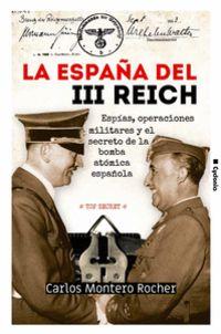 ESPAÑA DEL III REICH, LA - ESPIAS, OPERACIONES MILITARES Y EL SECRETO DE LA BOMBA ATOMICA ESPAÑOLA