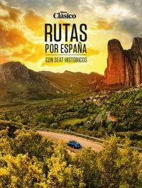 Motor Clasico - Rutas Por España Con Seat Historicos - Jesus Bonilla Rodriguez