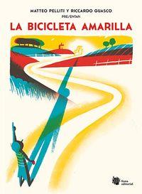 La bicicleta amarilla - Matteo Pelliti / Riccardo Guasco (il. )