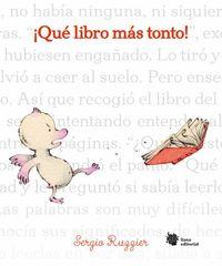 ¡que Libro Mas Tonto! - Sergio Ruzzier