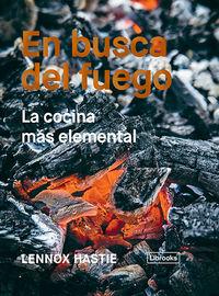 En Busca Del Fuego - La Cocina Mas Elemental - Lennox Hastie
