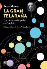 GRAN TELARAÑA, LA - LOS SECRETOS DEL PODER EN CATALUÑA