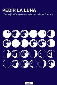 PEDIR LA LUNA - UNA REFLEXION COLECTIVA SOBRE EL ARTE DE TRADUCIR