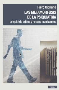 METAMORFOSIS DE LA PSIQUIATRIA, LAS - PSIQUIATRIA CRITICA Y NUEVOS MANICOMIOS