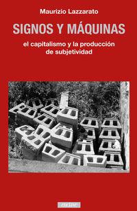 SIGNOS Y MAQUINAS - EL CAPITALISMO Y LA PRODUCCION DE SUBJETIVIDAD