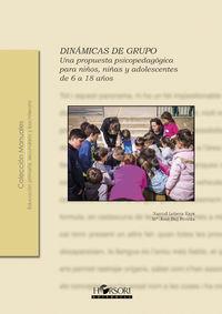 DINAMICAS DE GRUPO - UNA PROPUESTA PSICOPEDAGOGICA PARA NIÑOS, NIÑAS Y ADOLESCENTES DE 6 A 18 AÑOS