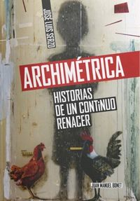 ARCHIMETRICA - HISTORIAS DE UN CONTINUO RENACER