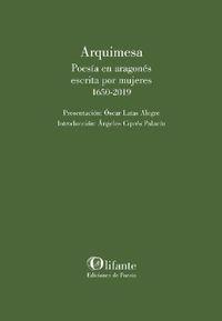 ARQUIMESA - POESIA EN ARAGONES ESCRITA POR MUJERES (1650-2019)