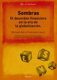 SOMBRAS - EL DESORDEN FINANCIERO EN LA ERA DE LA GLOBALIZACION