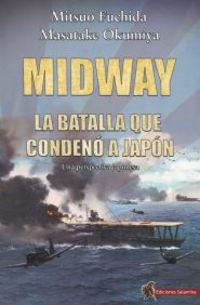MIDWAY - LA BATALLA QUE CONDENO A JAPON