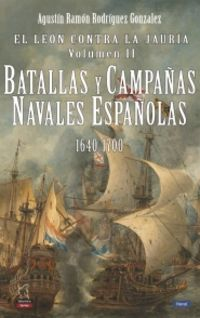 LEON CONTRA LA JAURIA, EL II - BATALLAS Y CAMPAÑAS NAVALES ESPAÑOLAS 1640-1700