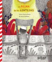 La reina de las lentejas - Victor Garcia Anton / Leticia Esteban (il. )