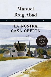 Nostra Casa Oberta, La (premi Poesia Villa De Martorell 2018) - Manuel Roig Abad