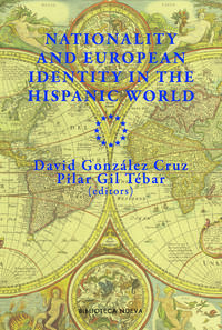 Nationality And European Identity In The Hispanic World - Pilar Gil / David Gonzalez Cruz
