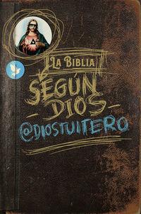 BIBLIA SEGUN DIOS, LA