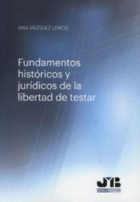FUNDAMENTOS HISTORICOS Y JURIDICOS DE LA LIBERTAD DE TESTAR
