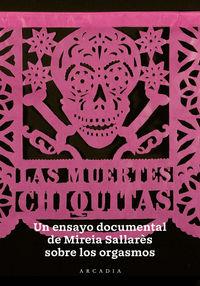 Muertes Chiquitas, Las - Un Ensayo Documental Sobre El Orgasmo - Mireia Sallares