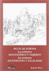 PICOS DE EUROPA - LOS PRIMEROS MONTAÑEROS Y VIAJEROS - SUS PRIMERAS ASCENSIONES Y ESCALADAS