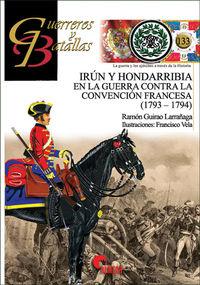Irun Y Hondarribia En La Guerra Contra La Convencion Francesa (1793-1794) - Ramon Guirao Larrañaga / Francisco Vela (il. )