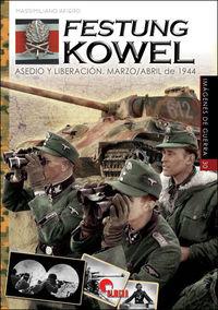 FESTUNG KOWEL - ASEDIO Y LIBERACION - MARZO / ABRIL DE 1944
