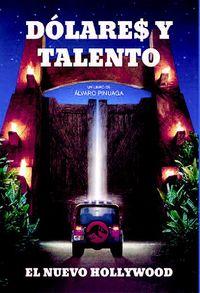 DOLARES Y TALENTO - EL NUEVO HOLLYWOOD