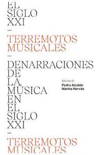 TERREMOTOS MUSICALES - DENARRACIONES DE LA MUSICA EN EL SIGLO XXI