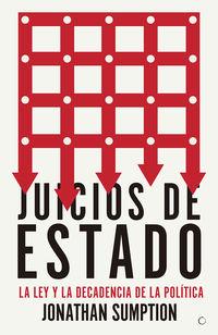 JUICIOS DE ESTADO - LA LEY Y LA DECADENCIA DE LA POLITICA