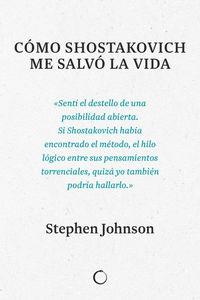 COMO SHOSTAKOVICH ME SALVO LA VIDA - HOW SHOSTAKOVICH CHANGED MY MIND