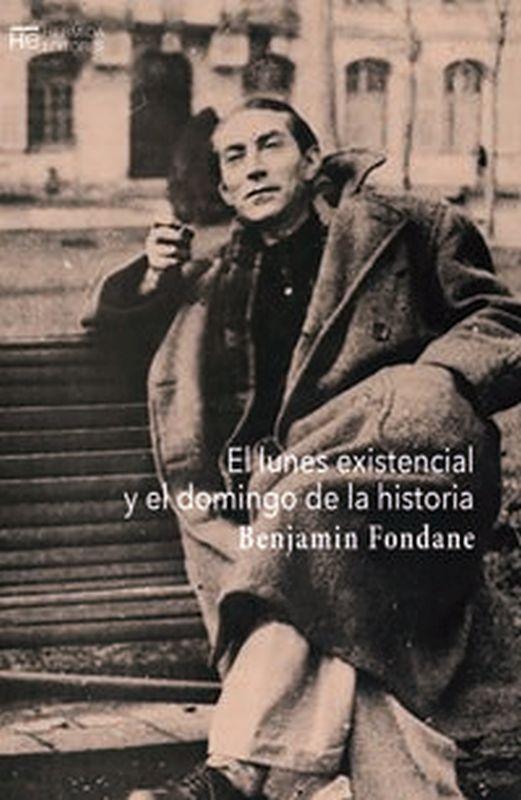 LUNES EXISTENCIAL Y EL DOMINGO DE LA HISTORIA, EL