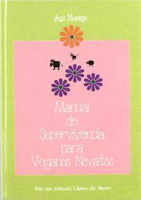 Manual De Supervivencia Para Veganos Novatos - Ana Moreno