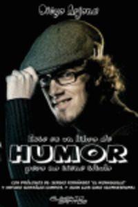 Este Es Un Libro De Humor Pero No Tiene Titulo - Diego Arjona