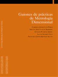 Guiones De Practicas De Metrologia Dimensional (libro + 2 Cuadernos) - Carmelo Javier Perez / M. J. Ugalde Barberia