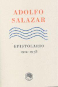 ADOLFO SALAZAR - EPISTOLARIO (1912-1958)
