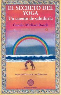 Secreto Del Yoga, El - Un Cuento De Sabiduria - Gueshe Michael Roach