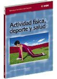 Actividad Fisica, Deporte Y Salud - Jose  Devis Devis  /  Carmen   Peiro Velert  /  Victor  Perez Samaniego