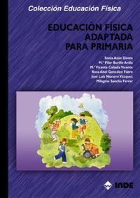 Educacion Fisica Adaptada Para Primaria - Sonia Asun Dieste / M. Pilar Burillo Arilla