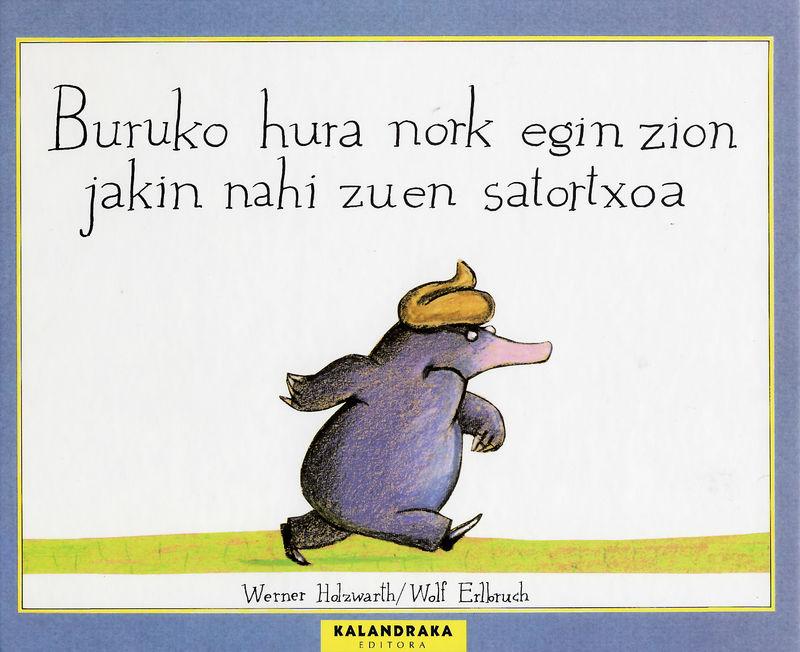 Buruko Hura Nork Egin Zion Jakin Nahi Zuen Satortxoa - Werner Holzwarth / Wolf Erlbruch (il. )