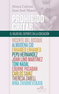 Prohibido Gritar - El Valor Del Deporte En La Educacion - Juan Jose Mateo Ruiz-galvez / Maira Emilie Cabrini