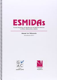 Esmidas - Escalas Magallanes De Identificacion De Deficit De Atencion En Niños Adolescentes Adultos - Eladio Manuel Garcia Perez / Angela Magaz Lago