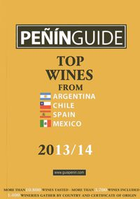 2013 / 14 PEÑIN GUIDE TOP WINES FROM ARGENTINA, CHILE, SPAIN AND MEXICO