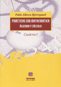 Practicas Con Mathematica, Algebra Y Calculo 1 - Pablo Alberca Bjerregaard