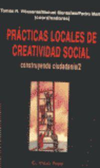 PRACTICAS LOCALES DE CREATIVIDAD SOCIAL, CONSTRUYENDO CIUDADANIA 2