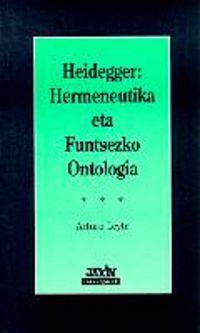 HEIDEGGER - HERMENEUTIKA ETA FUNTSEZKO ONTOLOGIA