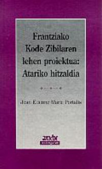 FRANTZIAKO KODE ZIBILAREN LEHEN PROIEKTUA - ATARIKO HITZALDIA