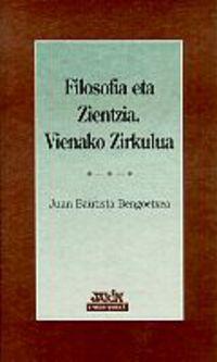 Filosofia Eta Zientzia - Vienako Zirkulua - Juan Bautista Bengoetxea