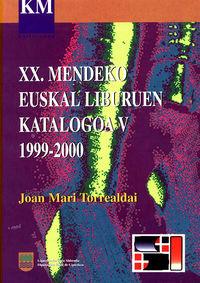 (V) XX. MENDEKO EUSKAL LIBURUEN KATALOGOA 1999-2000