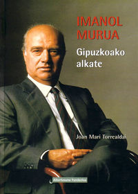 IMANOL MURUA, GIPUZKOAKO ALKATE