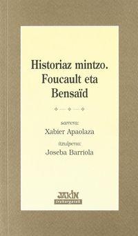 Historiaz Mintzo - Foucault Eta Bensaid - Michel Foucault / Daniel Bensaid / Xabier Apaolaza / Joseba Barriola (itzul)